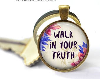 Walk Your Truth Key Ring • You Are Enough • Be Proud Of You • Be Yourself • Live a Honest Life • Gift Under 20 • Made in Australia (K528)