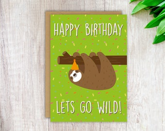 Happy Birthday Lets Go Wild Funny Birthday Card Cute Sloth Card Brother Birthday Card Sister Birthday Card Birthday Card for Friend