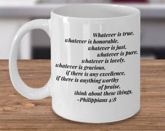 """Christian Gift Idea - Favorite Bible Verse - """"Whatever is True, Whatever is Honorable [Full Verse in Description]..."""" 11 oz Ceramic Mug/ Cup"""