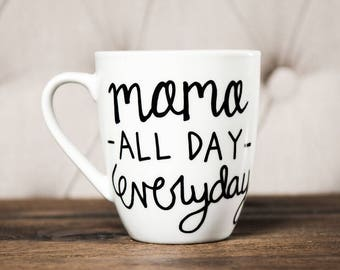Mama all day everyday mug