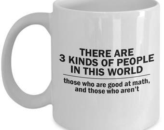 Math Teacher Mug – 3 Kinds of People – Funny Gift for Math Lovers, Women, Men, Tutors, Elementary, High School, 11 Oz. Coffee Cup