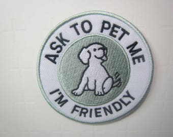 Ask to pet me I'm friendly - Iron on Patch