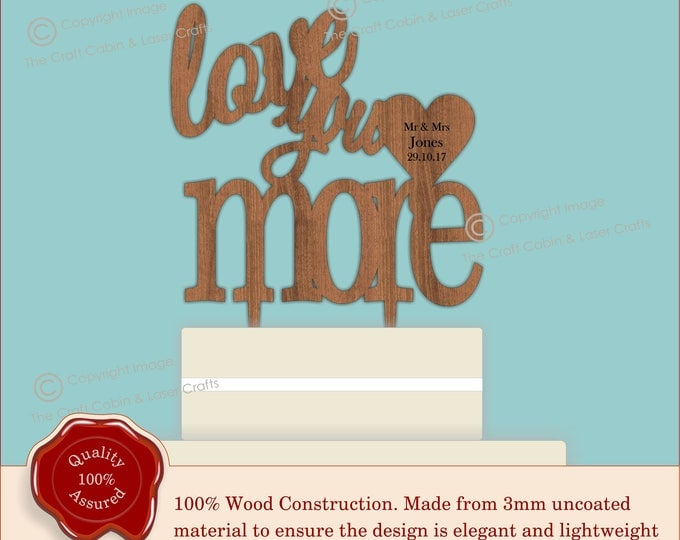 Love You More - Wooden Personalised Cake Topper. Vintage Weddings, Rustic Wedding Cake,