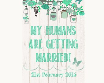 Green Rustic Wood My Humans Are Getting Married Personalised Wedding Sign