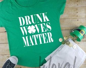 Drunk Wifes matter|St. Patty's day shirt, irish shirt, womens st paddys day shirt, day drinking, St Patricks day shirt, Shamrocks, green