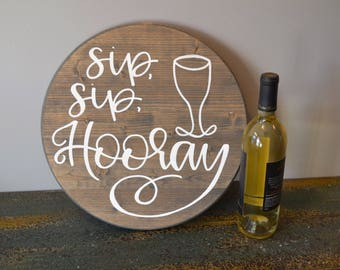 Sip Sip Hooray Rustic Round Sign