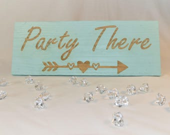 "Engraved ""Party There"" Sign 