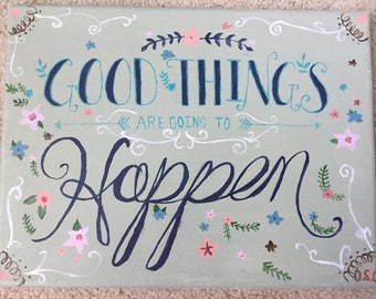 Good Things Are Going to Happen Canvas