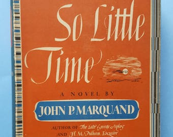"""Vintage Collector's Book First Edition """"So Little Time"""" a Novel by John P. Marquand 1943"""