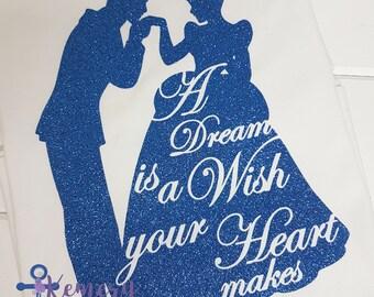 A Dream Is A Wish Your Heart Makes Shirt, Princess Cinderella, Princess Shirt, Princess Birthday, Run Disney, Cinderella Shirt