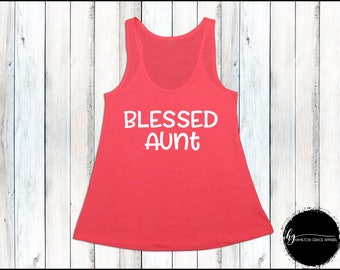 Blessed Aunt Shirt Aunt Shirt Gift for Aunt New Aunt Shirt New Aunt Shirt Trendy Aunt Shirt New Aunt Gift Gift for Aunt Aunt Shirt Auntie