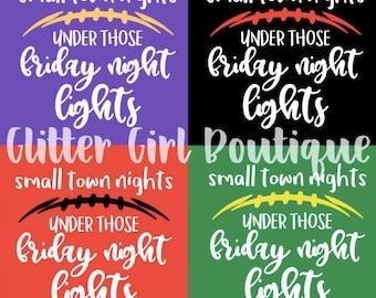 High School Football Shirt | Small Town Nights | Friday Night Lights | Football Mom Shirt | Cheerleader Shirts | Football Shirts