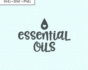 Essential Oils Love Drop SVG DXF png Cut Files • Essential Oils svg • Essential Oils PNG • Essential Oils Digital, Essential Oils Printable