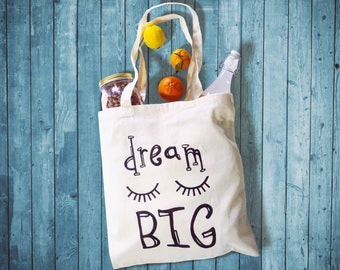 Tote bag, Dream Big, quotes, zero waste, sustainable shopping