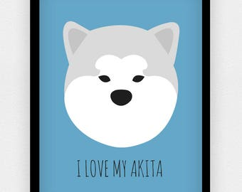 I Love my Akita print   Different colours available   A5 A4 A3   Dog print