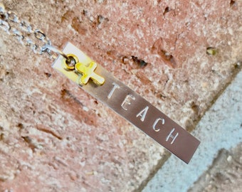Teach Handstamped Necklace with a Tiny Accent Cross on a Stainless Steel Chain