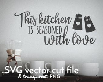 This kitchen is seasoned with love cut file | Kitchen decal - apron design - Vinyl | SVG - PNG | Cricut silhouette cutting machine