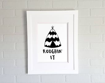 ROUGHIN' IT TENT Wall Art, Printable Wall Art, Instant Download, Printable Quotes, Home Decor, Motivational Art, Printable Wall Art