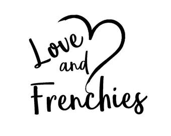 Love and Frenchies vinyl decal, french bulldog decal, dog mom or dad car window decal