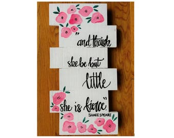 "Baby Girl's Room/Nursery Reclaimed Wooden Pallet Sign, ""though she be but little, she is fierce"" Shakespeare"