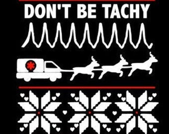 Don't Be Tachy Christmas Ugly sweater nurse party SVG/PNG/DXF