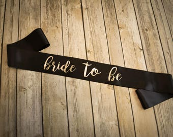Bride to Be Metallic Sash for bridal shower, bachelorette party, wedding shower, etc
