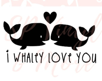 I Whaley Love You SVG file