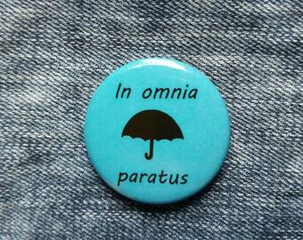In Omnia Paratus - Gilmore Girls - Button Badge