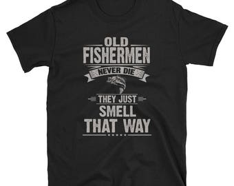 Old Fishermen Shirt Fishermen Gift Funny Tee Birthday gift