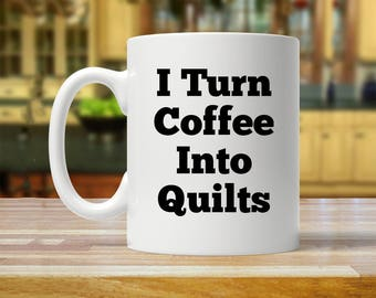 quilter mug, quilters mug, gift for quilter, quilter coffee mug, quilters coffee mug, quilter coffee cup, quilters coffee cup, quilter