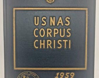 U.S. Navel Air Advanced Training Command 1959 Yearbook Nas Corpus Christi