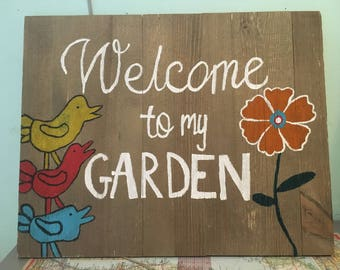 Wooden Welcome To My Garden Sign