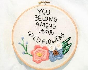 "6"" You Belong Among the Wildflowers"