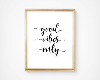Good Vibes Only, Wall Art, Typography Print, Home Decor, Motivational Art, Inspirational. Digital Download, Printable, Quote