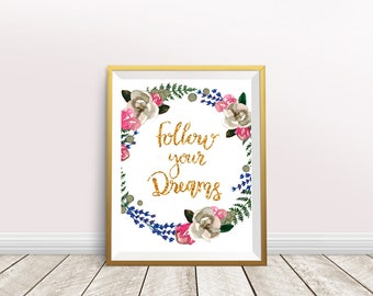 Follow your Dreams, Printable Art, Quote Print, Inspirational Print, Home Decor, Wall Art, Instant Download