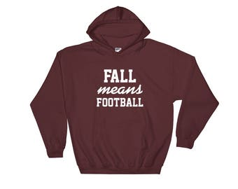 Fall Means Football Unique Hooded Sweatshirt