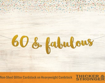 60 & Fabulous Banner, Script Font - 60th birthday, 60 and Fabulous, Birthday Banner, 60th Birthday Banner