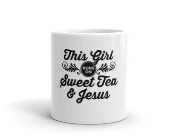 This Girl Runs On Sweet Tea and Jesus - Funny Jesus Tea Lover Mug - 11oz / 15oz