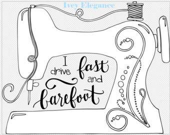 I Drive Fast and Barefoot - Hand Lettered - Digital SVG Instant Download