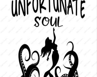 You Poor Unfortunate Souls - .svg .png .eps .dfx