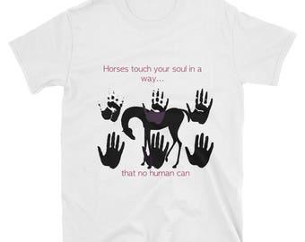 Horses Touch Your Soul..., Unisex T-Shirt