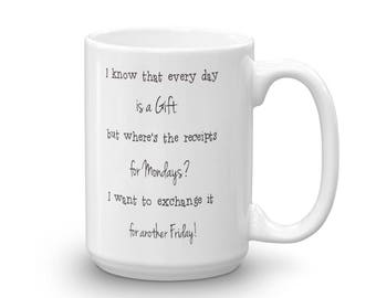 Can I Exchange A Monday For A Friday Coffee Mug