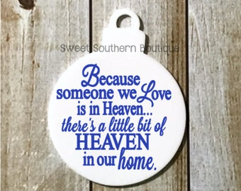 Ornament Because someone we love is in heaven there's a little bit of heaven in our home christmas 2018 2017 glitter white clear memory