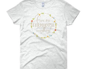 Give Me Farmhouse Everything Wreath Women's short sleeve t-shirt for Mother's Day gift for wife