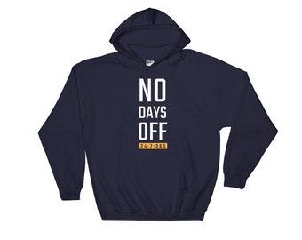 No Days Off Hooded Sweatshirt // Motivational Hoodie // Gym Hoodie // Workout Hoodie // Fitness Hoodie // Hustle Sweatshirt