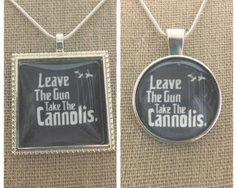 Leave the gun take the Cannolis pendant necklace.The Godfather quote pendant.Famous Movie quote pendant.The Godfather fan jewelry.Gangster