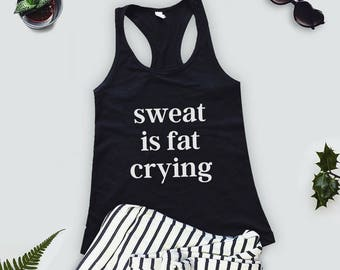 Sweat Is Fat Crying - Workout Tank Top, Fitness Tank Top,  Tank Tops For Women, Gym Tank Top, Crossfit Tank Tops, Gym Shirt, Workout Shirt