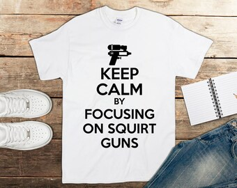 Keep Calm - Shirt - Gifts - Gift for Him - Gift for Her - Clothing - Birthday Gift - Squirt Gun - Water Print - Water Gun - Water Pistol