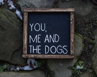 You Me And The Dog Lover Gift Dog Sign Dog Home Decor Pet Lover Gift For Her Dog Sign Farmhouse Decor Dog Sign Mantle Decor Home Decor