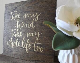 Take my hand - Wood Sign